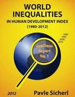 World Inequalities in Human Development Index (1980-2012) by Pavle Sicherl (Paperback / softback, 2014)