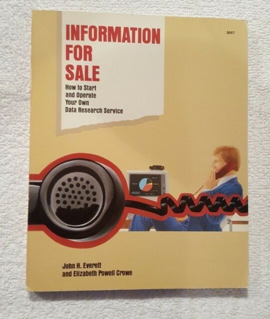 Information for Sale : How to Start and Operate Your Own Data Research Service