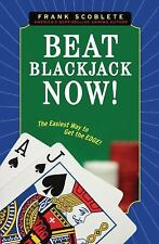Beat Blackjack Now! : The Easiest Way to Get the Edge! by Frank Scoblete (2010, Paperback)