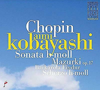 Chopin: Sonata b minor / Mazurki op. 17, Aimi Kobayashi, New CD
