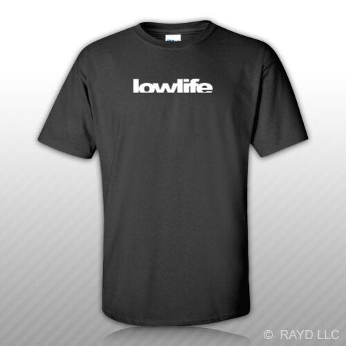 Lowlife T-Shirt Tee Shirt Gildan S M L XL 2XL 3XL Cotton stance jdm