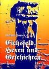 Eichsfeld, Hexen und Geschichten von Wolfgang Trappe (1994, Taschenbuch)
