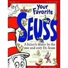 Your Favorite Seuss a Baker S Dozen by The One Goldsmith Cathy 0375810617