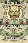 Parasite: Volume One: Parasite Lost by D M Mitchell (Paperback / softback, 2013)