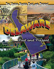 Delaware: Past and Present by Philip Wolny (Hardback, 2010)