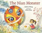 The Nian Monster by Andrea Wang (2016, Picture Book)
