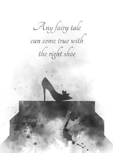 Details about ART PRINT Cinderella Quote, Shoe Glass Slipper, Fairy Tale  Wall Art Gift, B & W
