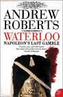 Waterloo: Napoleon's Last Gamble by Andrew Roberts (Paperback, 2006)