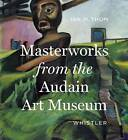 Masterworks from the Audain Art Museum, Whistler by Figure 1 Publishing (Hardback, 2016)
