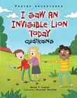 I Saw an Invisible Lion Today: Quatrains by Brian P Cleary (Hardback, 2016)