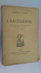 L'Arlésienne Alphonse Daudet Pezzo IN 3 Atti Di Bizet Casa Lemerre 1935 Spilla