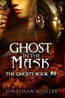 Ghost in the Mask by Jonathan Moeller (Paperback / softback, 2013)