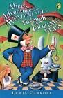 Alice's Adventures in Wonderland & Through the Looking Glass: AND Through the Looking Glass by Lewis Carroll (Paperback, 1997)