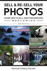 Sell & Re-Sell Your Photos: Learn How to Sell Your Photographs Worldwide by Mikael Karlsson, Rohn Engh (Paperback, 2016)