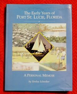 Strelsa-Schreiber-book-034-The-Early-Years-of-Port-St-Lucie-034-1st-Ed-HC-DJ-COA