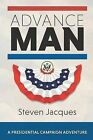 Advance Man by Steven Jacques (Paperback / softback, 2014)
