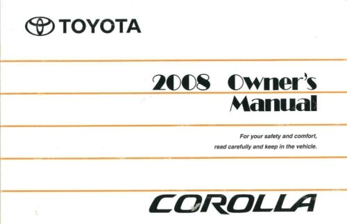 2008 Toyota Corolla Owners Manual User Guide Reference Operator Book Fuses Fluid
