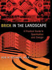 Brick in the Landscape: A Practical Guide to Specification and Design by Rob W. Sovinski (Paperback, 1999)