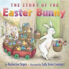 Story of The Easter Bunny by Tegen Katherine Lambert Sally Anne ILT Paperba