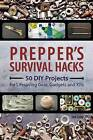 Prepper's Survival Hacks: 50 DIY Projects for Lifesaving Gear, Gadgets and Kits by Jim Cobb (Paperback, 2015)