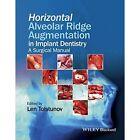 Horizontal Alveolar Ridge Augmentation in Implant Dentistry: A Surgical Manual by Len Tolstunov (Hardback, 2016)