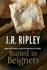 Buried in Beignets: A New Murder Mystery Set in Arizona by J. R. Ripley (Paperback, 2016)