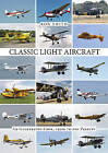 Classic Light Aircraft: An Illustrated Look, 1920s to the Present by Ron Smith (Hardback, 2015)