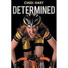 Determined by Cindi Hart (Paperback / softback, 2014)