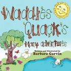Waddles Quacks Many Adventures by Barbara Garvin (Paperback / softback, 2011)