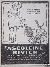 PUBLICITÉ 1919 ASCOLÉINE RIVIER L'HUILE DE FOIE MORUE EST REPOUSSÉS -ADVERTISING