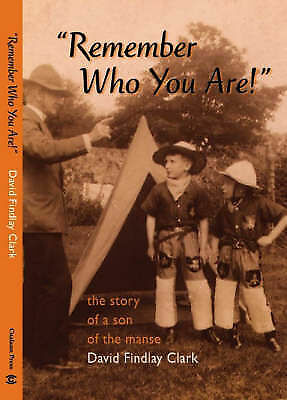 """1 of 1 - """"VERY GOOD"""" David Findlay Clark, Remember Who You Are!: The Story of a Son of th"""