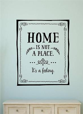 Home Is Not A Place It's A Feeling Vinyl Decal Wall Stickers Words Letter Decor