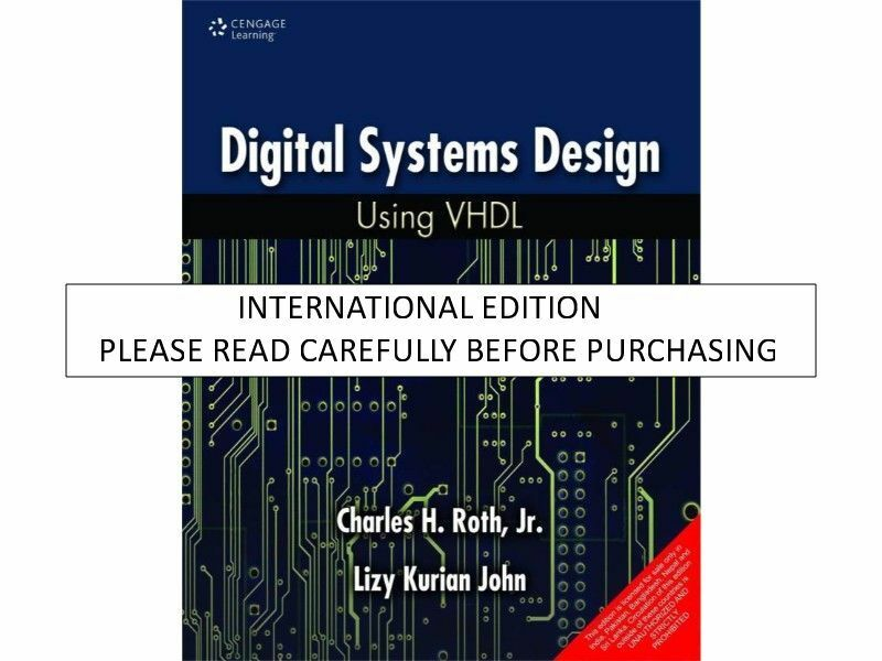 Digital Systems Design Using Vhdl By Charles H Roth Jr And Lizy Kurian John 2007 Hardcover For Sale Online Ebay