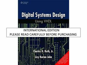 Digital System Design Using Vhdl 2nd Ed By Charles H Roth Lizy Kurian John 9780534384623 Ebay