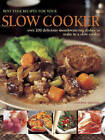 Best Ever Recipes for Your Slow Cooker: Over 200 Delicious Mouthwatering Dishes to Make in a Slow Cooker by Catherine Atkinson (Hardback, 2013)