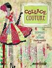 Collage Couture: Techniques for Creating Fashionable Art by Julie Nutting (Paperback, 2011)