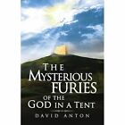 Mysterious Furies of The God in a Tent 9781436374330 by David Anton Paperback