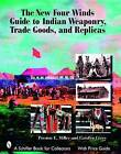 The New Four Winds Guide to Indian Weaponry, Trade Goods and Replicas by Carolyn Corey, Preston E. Miller (Paperback, 2007)