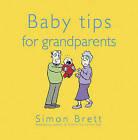 Baby Tips for Grandparents by Simon Brett (Hardback, 2006)