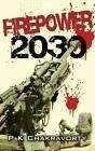 Firepower 2030 9789381904800 by P K Chakravorty Microfilm