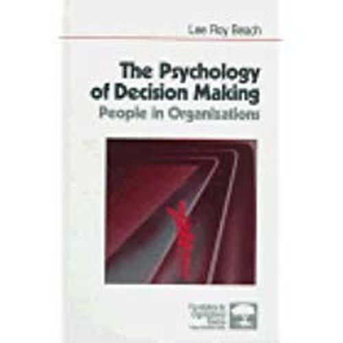 The Psychology of Decision-Making: People in Organizations (Foundations for Orga