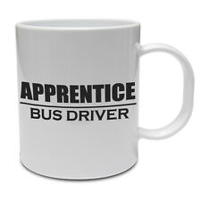 APPRENTICE BUS DRIVER - Coach / Buses /Novelty / Funny / Gift Idea Ceramic Mug