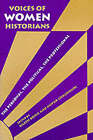 Voices of Women Historians: The Personal, the Political, the Professional by Indiana University Press (Paperback, 1999)