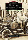 Duncan and Stephens County, Oklahoma by Pee Wee  Cary, Chris Jeffries Ph D (Paperback / softback, 1999)