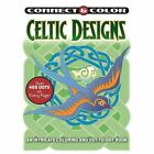 Connect and Color: Celtic Designs: An Intricate Coloring and Dot-To-Dot Book by George Toufexis (Paperback / softback, 2016)