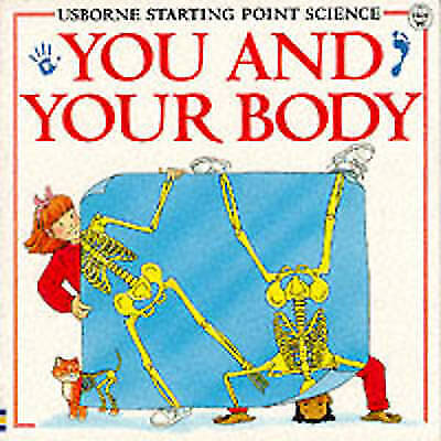 1 of 1 - You and Your Body (Usborne Starting Point Science), etc., Meredith, Susan, Very
