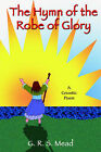 The Hymn of the Robe of Glory by G. R. S. Mead (Paperback, 2005)