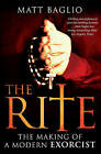 The Rite: The Making of a Modern Day Exorcist by Matt Baglio (Paperback, 2010)