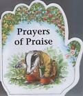 Prayers of Praise by Alan Parry, Linda Parry (Hardback, 2010)