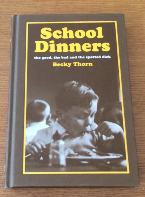 School Dinners by Becky Thorn (Hardback, 2008)